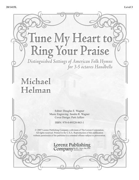Tune My Heart to Ring Your Praise