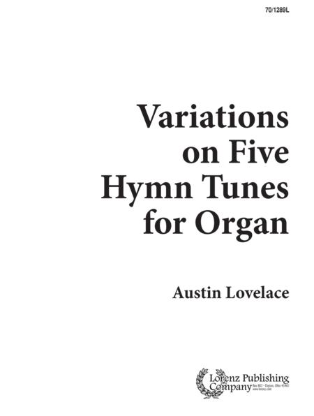 Variations on Five Hymn Tunes for Organ