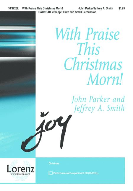 With Praise this Christmas Morn!