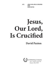 Jesus, Our Lord, is Crucified