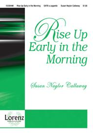 Rise Up Early in the Morning