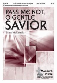 Pass Me Not, O Gentle Savior