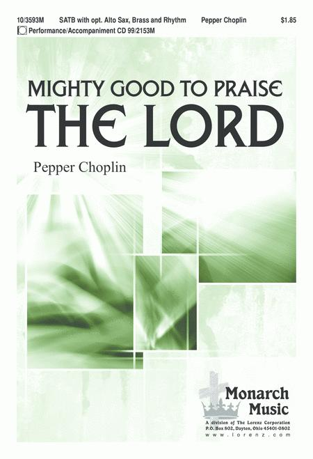 Mighty Good to Praise the Lord