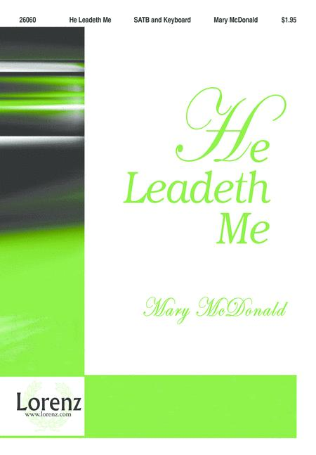 Download He Leadeth Me Sheet Music By Mary McDonald - Sheet Music Plus