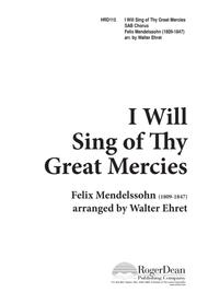 I Will Sing of Thy Great Mercies