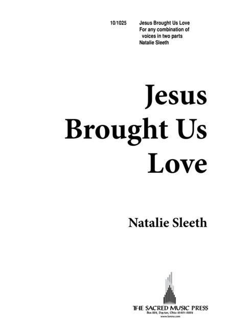 Jesus Brought Us Love