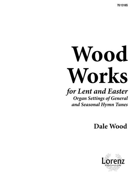 Wood Works for Lent and Easter