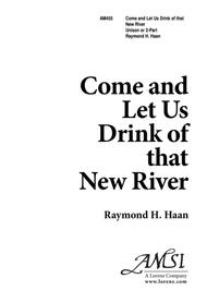 Come and Let Us Drink of that New River