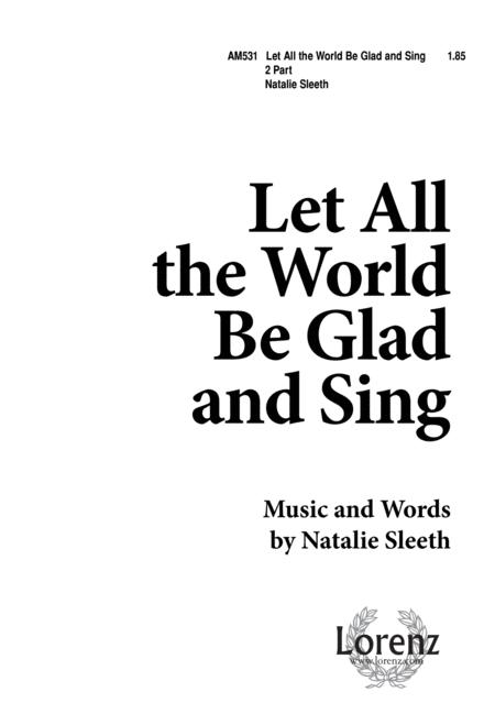Let All the World Be Glad & Sing