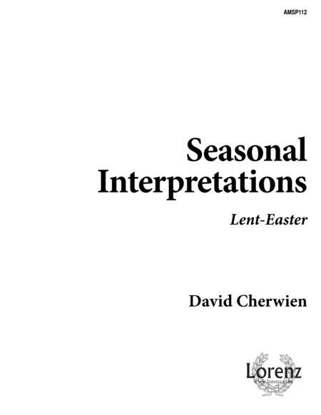 Seasonal Interpretations: Lent-Easter