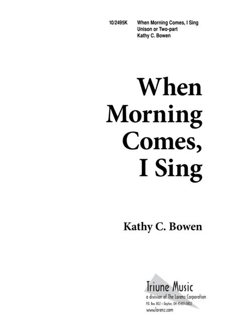 When Morning Comes I Sing