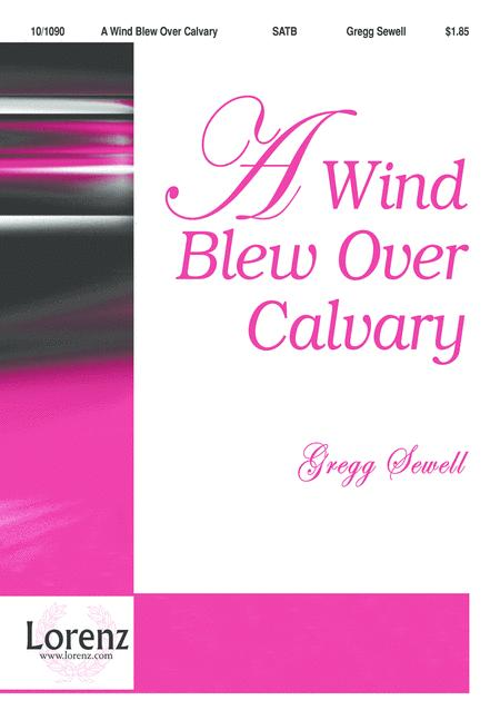 A Wind Blew Over Calvary