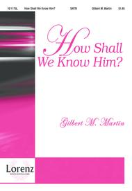 How Shall We Know Him?