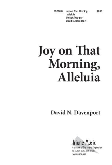 Joy on that Morning, Alleluia