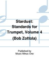 Stardust Standards for Trumpet - Volume 4