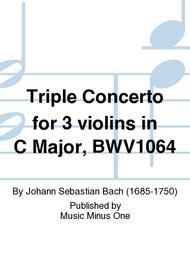 Johann Sebastian Bach: Triple Concerto for Three Violins in C Major, BWV 1064