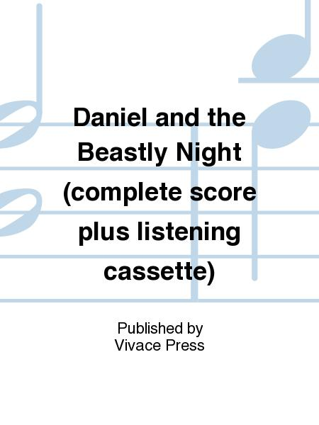Daniel and the Beastly Night (complete score plus listening cassette)