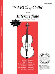 The ABCs Of Cello for The Intermediate