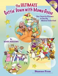 The Ultimate Gettin' Down With Mama Goose