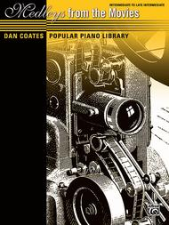 Dan Coates Popular Piano Library -- Medleys from the Movies