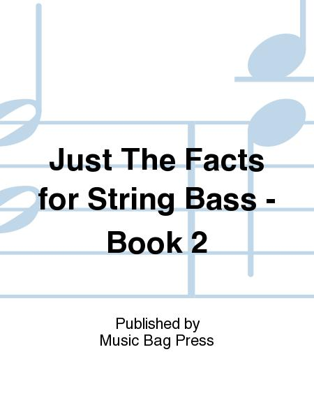 Just The Facts for String Bass - Book 2