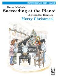 Succeeding at the Piano! Merry Christmas Book - Grade 3