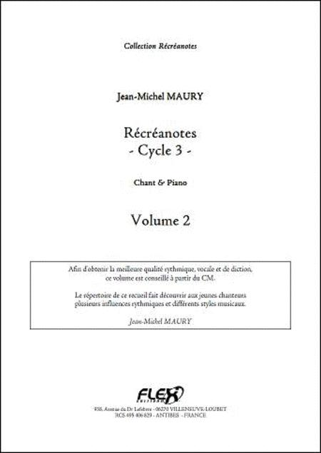 Recreanotes - Cycle 3 Volume 2 - Children's Choir & Piano