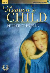 Heaven's Child - SATB with Performance CD