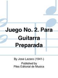 Juego No. 2. Para Guitarra Preparada