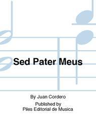 Sed Pater Meus