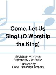 Come, Let Us Sing!