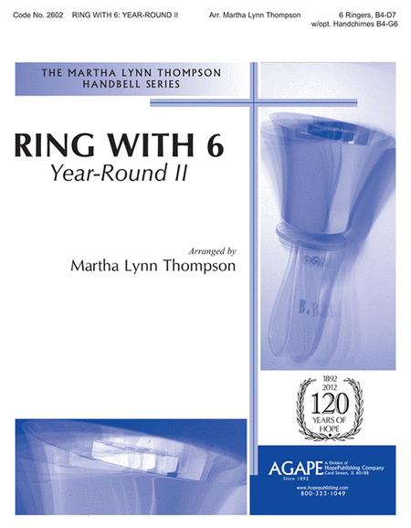 Ring with 6: Year-Round 2