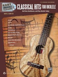 Easy Ukulele Play-Along -- Classical Hits for Ukulele