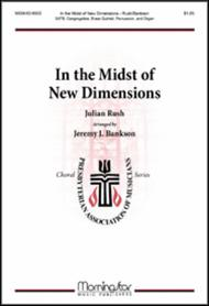 In the Midst of New Dimensions (Choral Score)