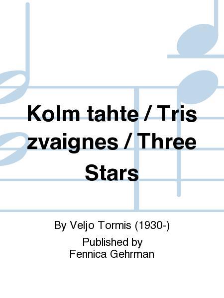 Kolm tahte / Tris zvaignes / Three Stars