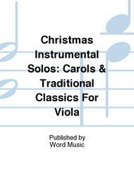 Christmas Instrumental Solos: Carols & Traditional Classics For Viola