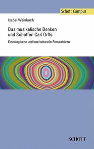 Das musikalische Denken und Schaffen Carl Orffs
