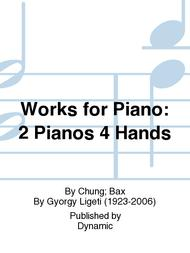 Works for Piano: 2 Pianos 4 Hands