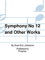 Symphony No 12 and Other Works