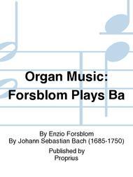 Organ Music: Forsblom Plays Ba