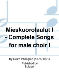 Mieskuorolaulut I - Complete Songs for male choir I