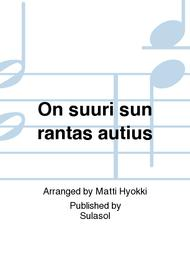 On suuri sun rantas autius