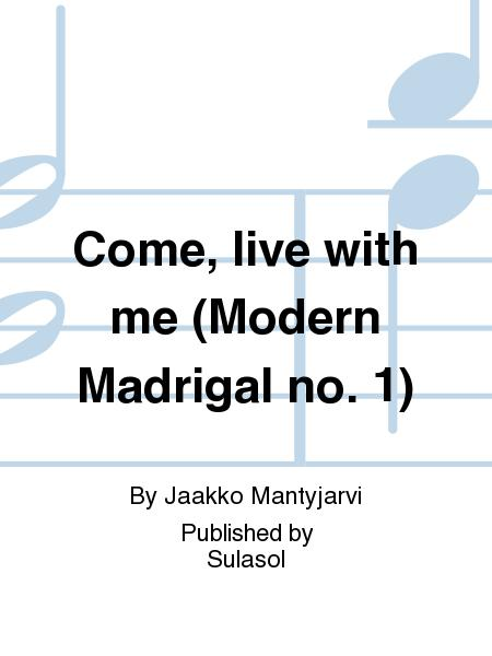 Come, live with me (Modern Madrigal no. 1)