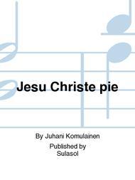 Jesu Christe pie