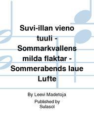 Suvi-illan vieno tuuli - Sommarkvallens milda flaktar - Sommerabends laue Lufte