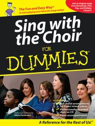 Sing with the Choir for Dummies