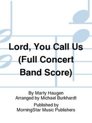 Lord, You Call Us (Full Concert Band Score)