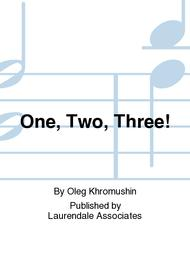 One, Two, Three!