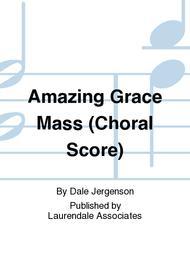Amazing Grace Mass (Choral Score)