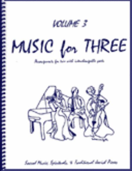 Music for Three, Volume 3 - Piano Trio (Violin, Cello & Piano - Set of 3 Parts)